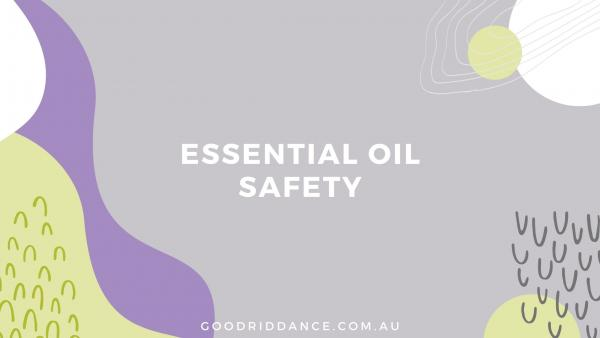 Essential Oil Safety with Good Riddance Tropical Essential Oil